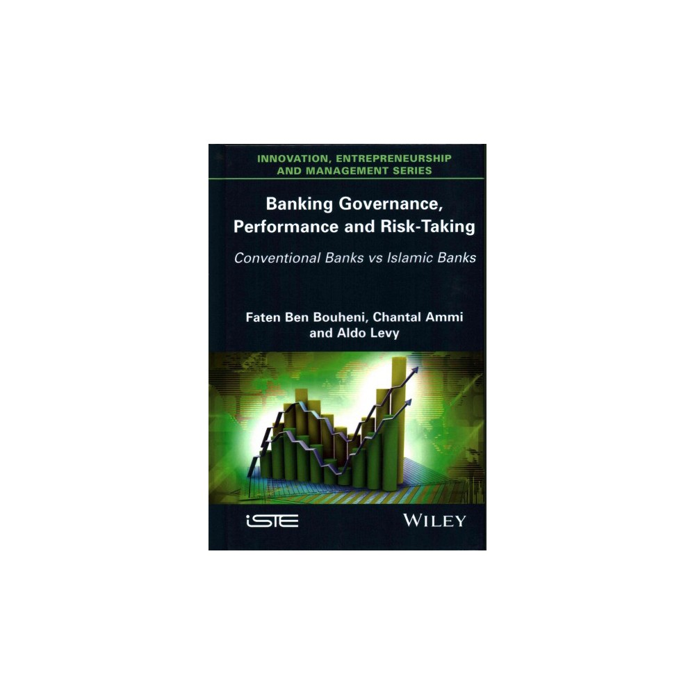 Banking Governance, Performance and Risk-Taking : Conventional Banks Vs. Islamic Banks (Hardcover)