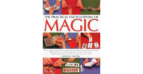 Practical Encyclopedia of Magic : How to Perform Amazing Close-up Tricks, Baffling Optical Illusions and - image 1 of 1