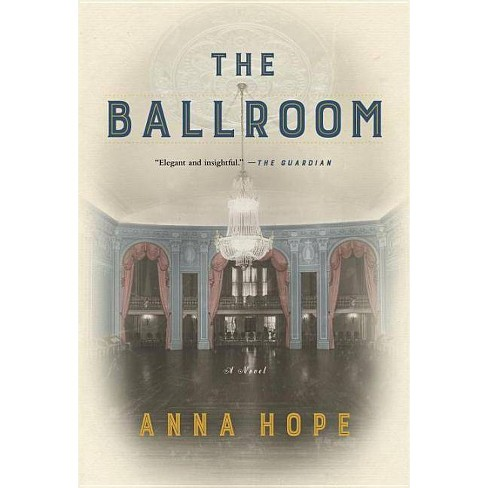 The Ballroom - by  Anna Hope (Hardcover) - image 1 of 1
