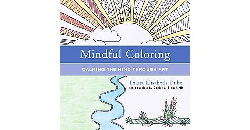 Mindful Coloring Adult Coloring Book: Calming the Mind Through Art - image 1 of 1