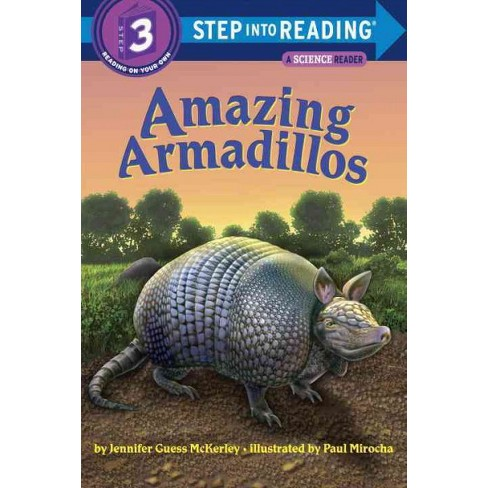 Amazing Armadillos - (Step Into Reading - Level 3 - Quality) by  Jennifer McKerley (Paperback) - image 1 of 1