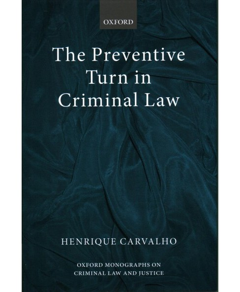 Preventive Turn in Criminal Law (Hardcover) (Henrique Carvalho) - image 1 of 1