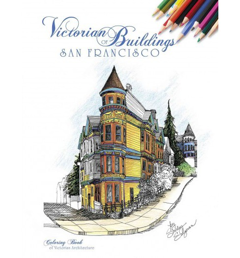 Victorian Buildings of San Francisco : Coloring Book of Victorian Architecture (Paperback) - image 1 of 1
