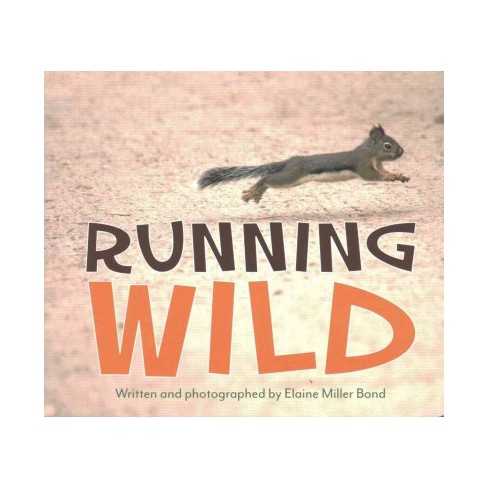 Running Wild - by  Elaine Miller Bond (Board_book) - image 1 of 1