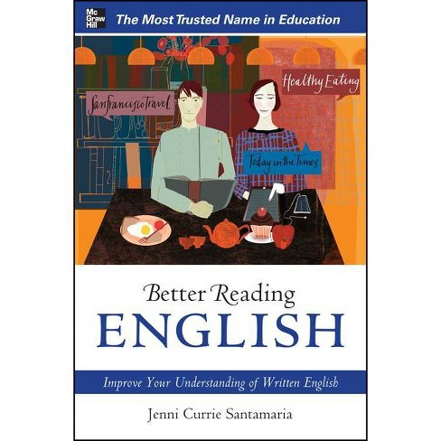 Better Reading English: Improve Your Understanding of Written English - by  Jenni Currie Santamaria - image 1 of 1