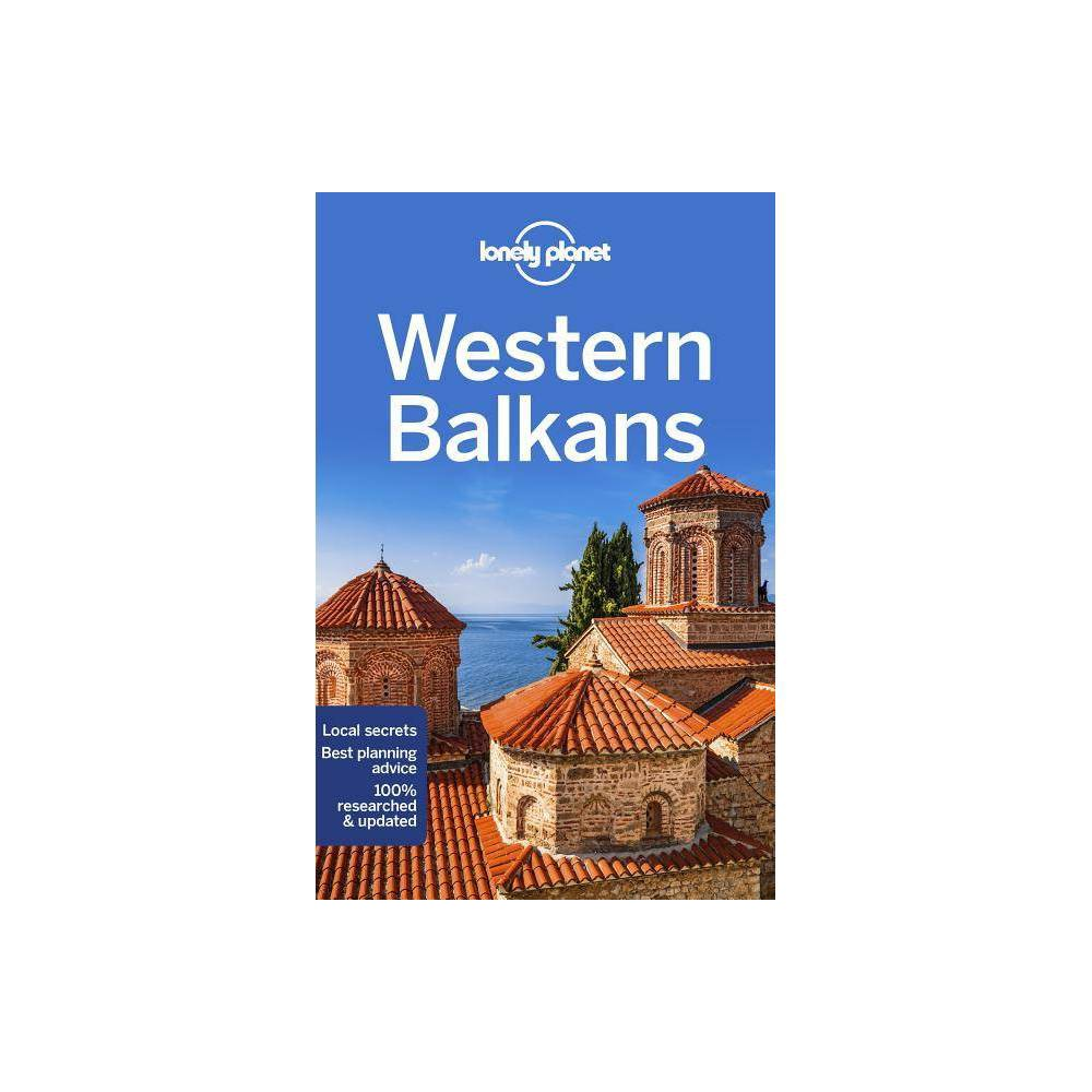 Lonely Planet Western Balkans Multi Country Guide 3rd Edition Paperback