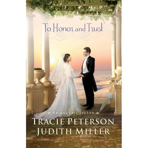 To Honor and Trust - (Bridal Veil Island) by  Tracie Peterson & Judith Miller (Paperback) - image 1 of 1