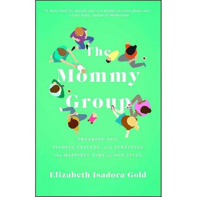 The Mommy Group (Paperback) by Elizabeth Isadora Gold