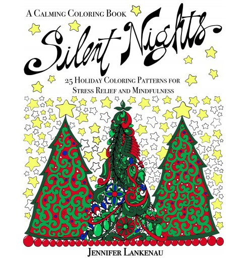 Silent Nights Adult Coloring Book: 25 Holiday Coloring Patterns for Stress Relief and Mindfulness - image 1 of 1
