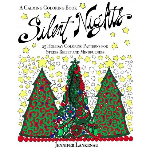 Silent Nights Adult Coloring Book 25 Holiday Patterns For