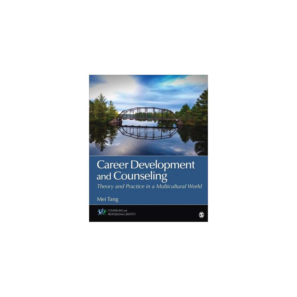 Career Development and Counseling : Theory and Practice in a Multicultural World - (Paperback)