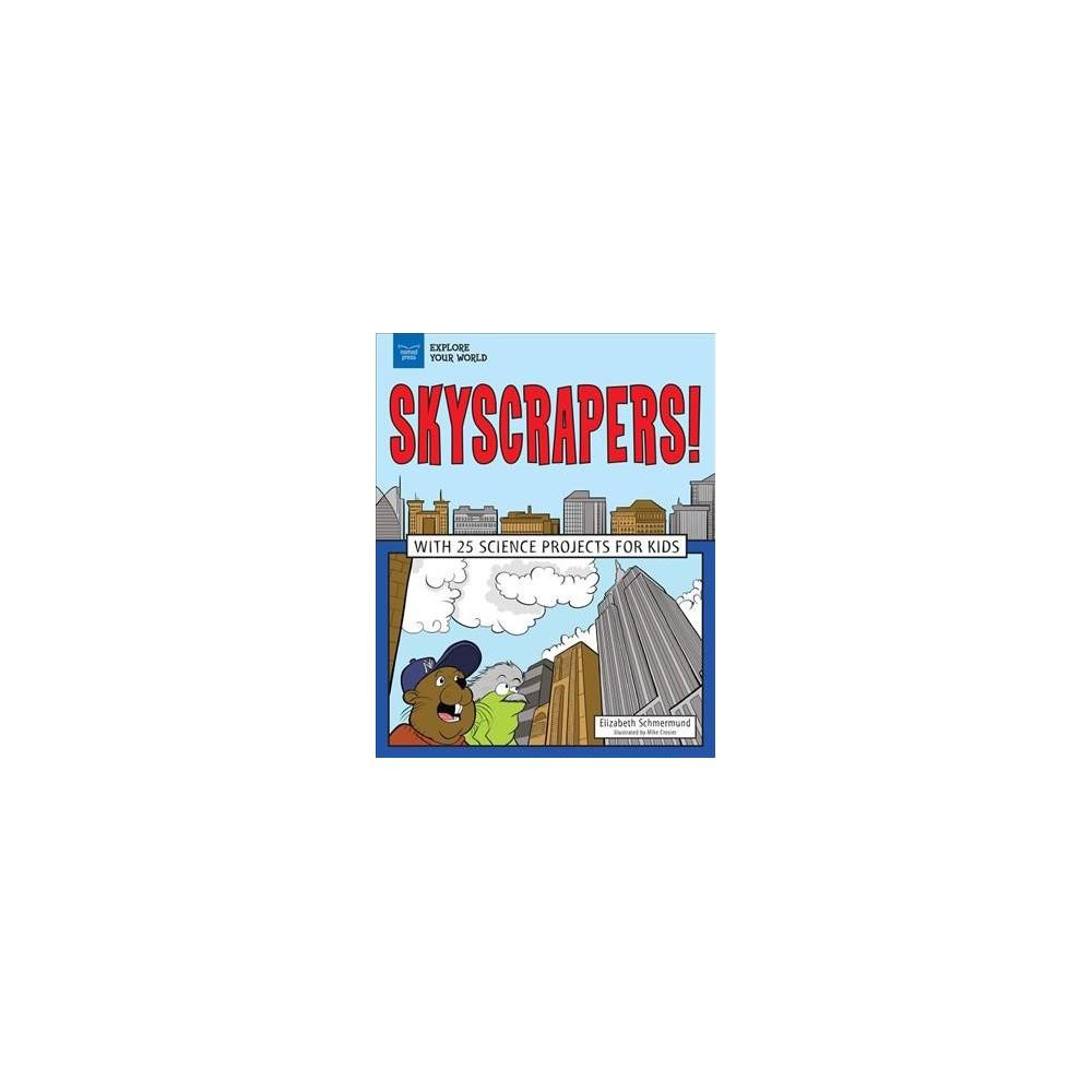 Skyscrapers! - (Explore Your World) by Elizabeth Schmermund (Hardcover)