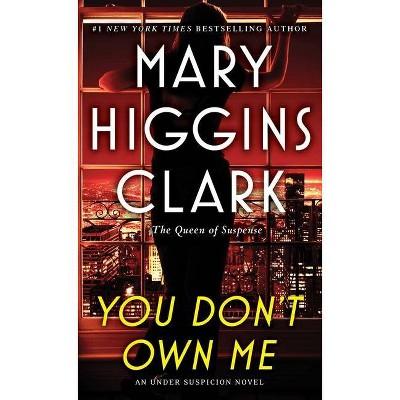 You Don't Own Me - (Under Suspicion) by Mary Higgins Clark & Alafair Burke (Paperback)