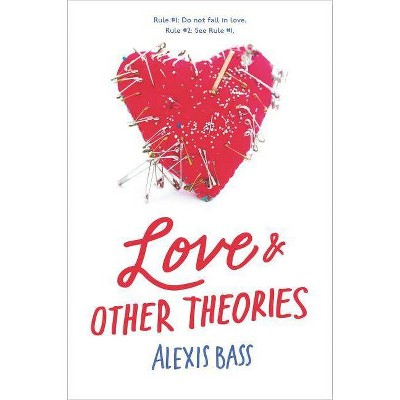 Love and Other Theories - by  Alexis Bass (Paperback)