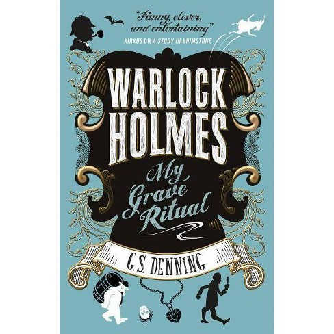 Warlock Holmes - My Grave Ritual - by  G S Denning (Paperback) - image 1 of 1