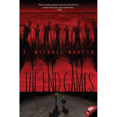 The End Games - by  T Michael Martin (Paperback) - image 1 of 1