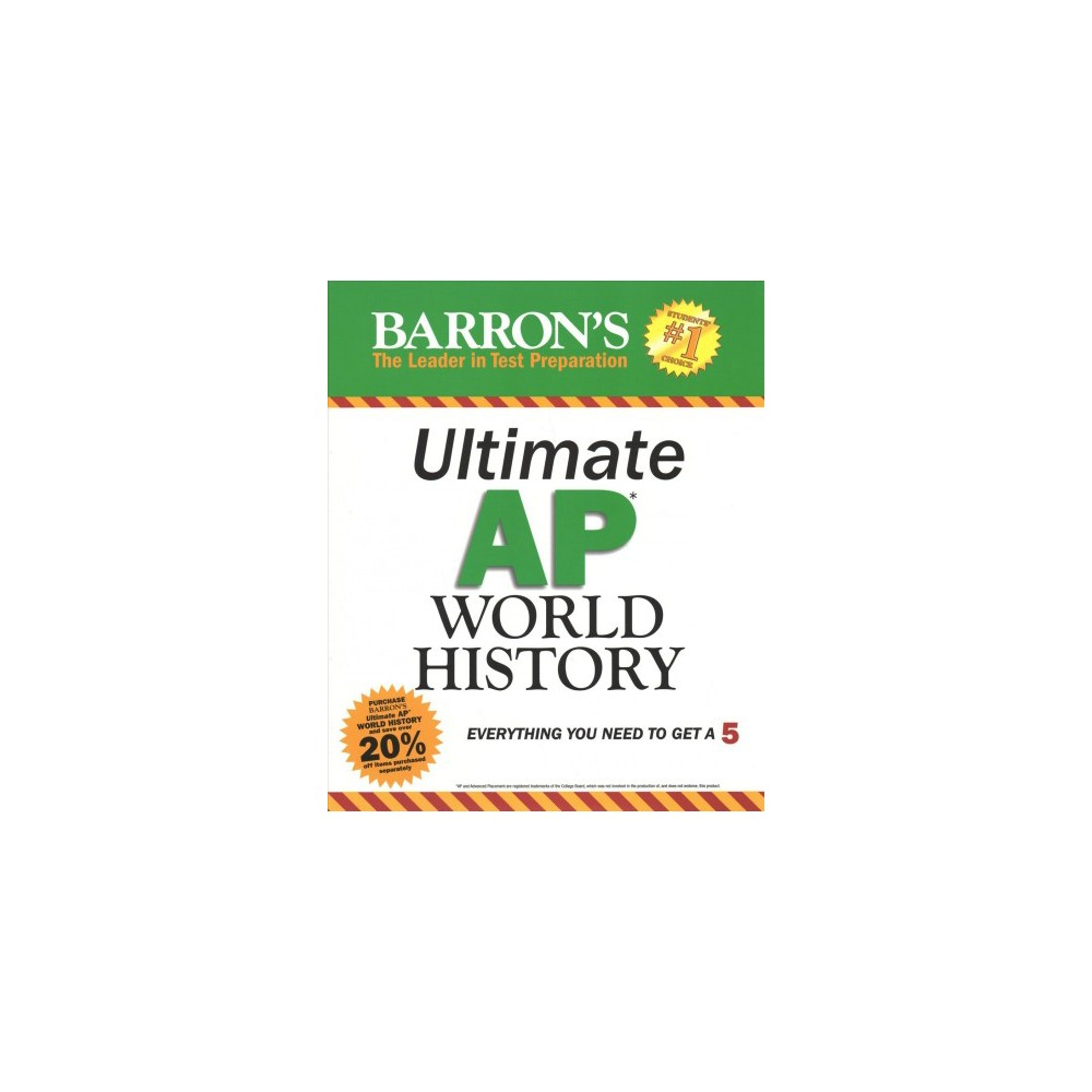 Barron's Ultimate AP World History : Everything You Need to Get a 5 - 8 Pap/Psc/ (Paperback)