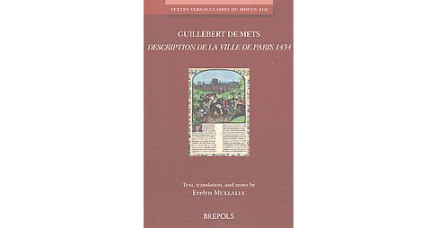 Description De La Villa de Paris 1434 (Bilingual) (Paperback) (Guillebert De Mets) - image 1 of 1