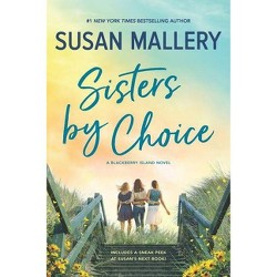 Sisters by Choice - (Blackberry Island) by  Susan Mallery (Paperback)
