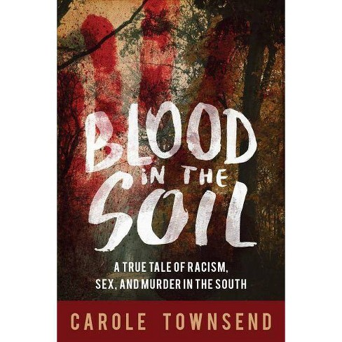 Blood in the Soil - by  Carole Townsend (Hardcover) - image 1 of 1