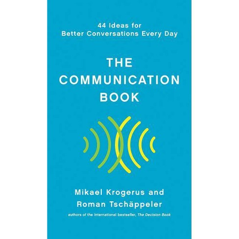 The Communication Book - by  Mikael Krogerus & Roman Tschappeler (Hardcover) - image 1 of 1