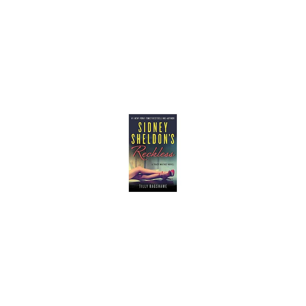 Sidney Sheldon's Reckless (Paperback) (Sidney Sheldon & Tilly Bagshawe)
