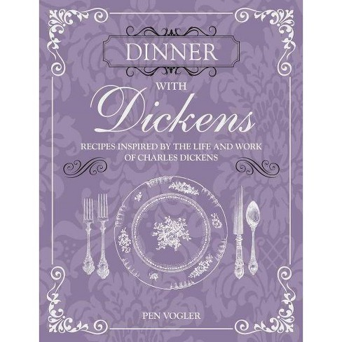 Dinner with Dickens - by  Pen Vogler (Hardcover) - image 1 of 1