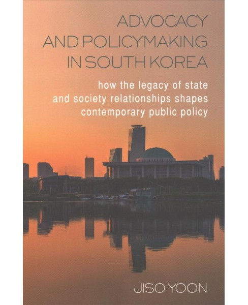 Advocacy and Policymaking in South Korea : How the Legacy of State and Society Relationships Shapes - image 1 of 1