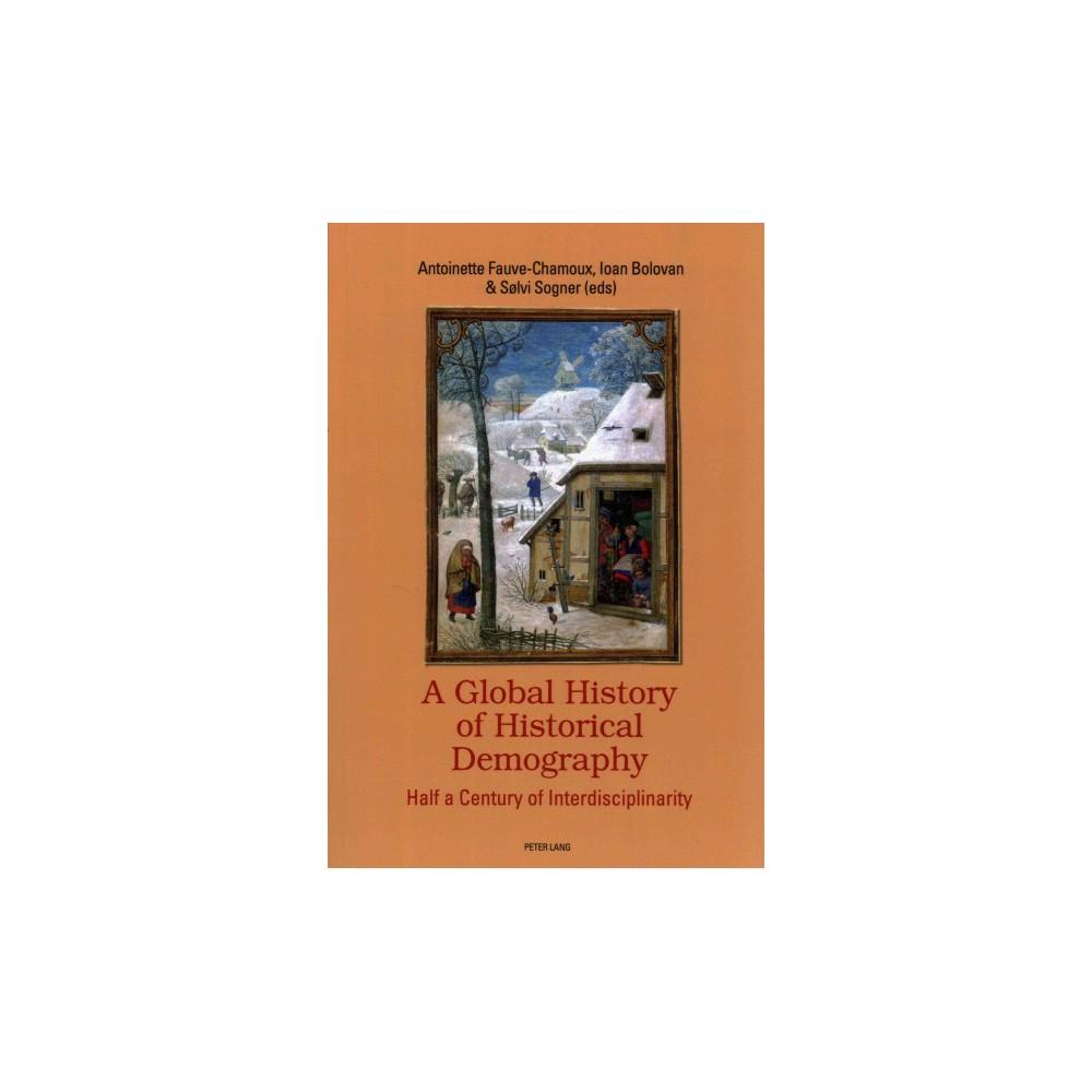 Global History of Historical Demography : Half a Century of Interdisciplinarity (Paperback)