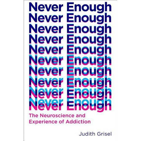 Never Enough - by  Judith Grisel (Hardcover) - image 1 of 1