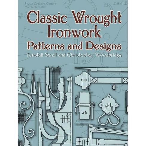 Classic Wrought Ironwork Patterns and Designs - (Dover Pictorial Archives) (Paperback) - image 1 of 1