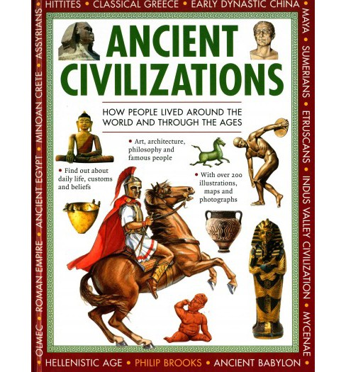 Ancient Civilizations : How People Lived Around the World and Through the Ages (Hardcover) (Philip - image 1 of 1