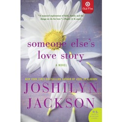 Someone Else's Love Story (Target Club Pick Aug 2014)(Signed Edition)(Paperback) by Joshilyn Jackson