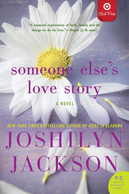 Someone Else's Love Story (Target Club Pick Aug 2014)(Signed Edition)(Paperback) by Joshilyn Jackson - image 1 of 1