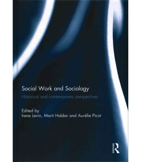 Social Work and Sociology : Historical and Contemporary Perspectives (Hardcover) - image 1 of 1