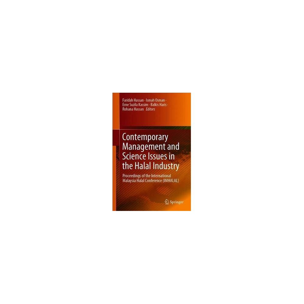 Contemporary Management and Science Issues in the Halal Industry - by Faridah Hassan (Hardcover)
