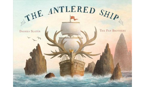 Antlered Ship -  by Dashka Slater (School And Library) - image 1 of 1