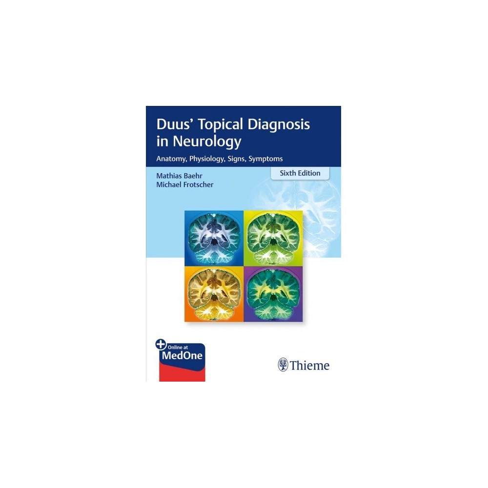 Topical Diagnosis in Neurology : Anatomy, Physiology, Signs, Symptoms - 6 New (Paperback)