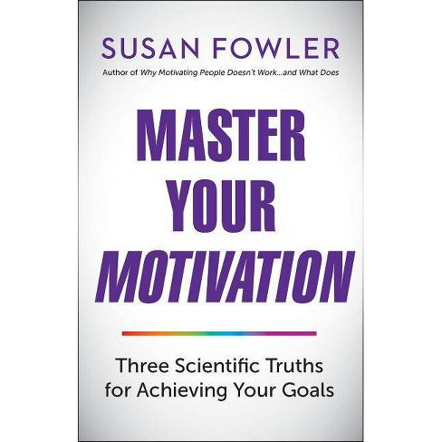Master Your Motivation By Susan Fowler Paperback