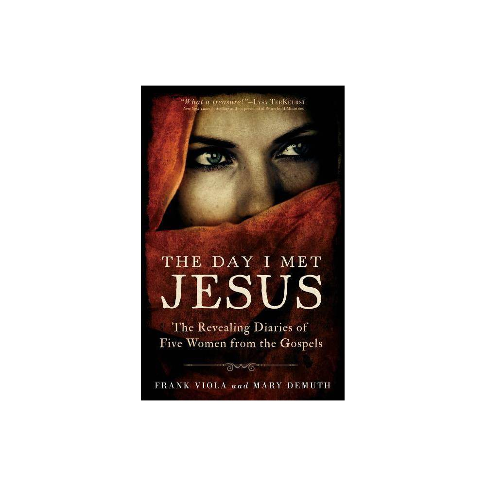 The Day I Met Jesus - by Frank Viola & Mary Demuth (Paperback)