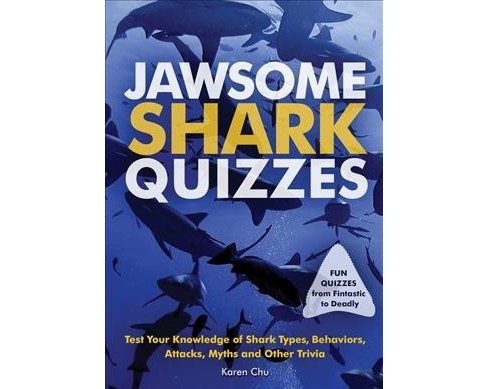 Jawsome Shark Quizzes : Test Your Knowledge of Shark Types, Behaviors, Attacks, Myths and Other Trivia - image 1 of 1