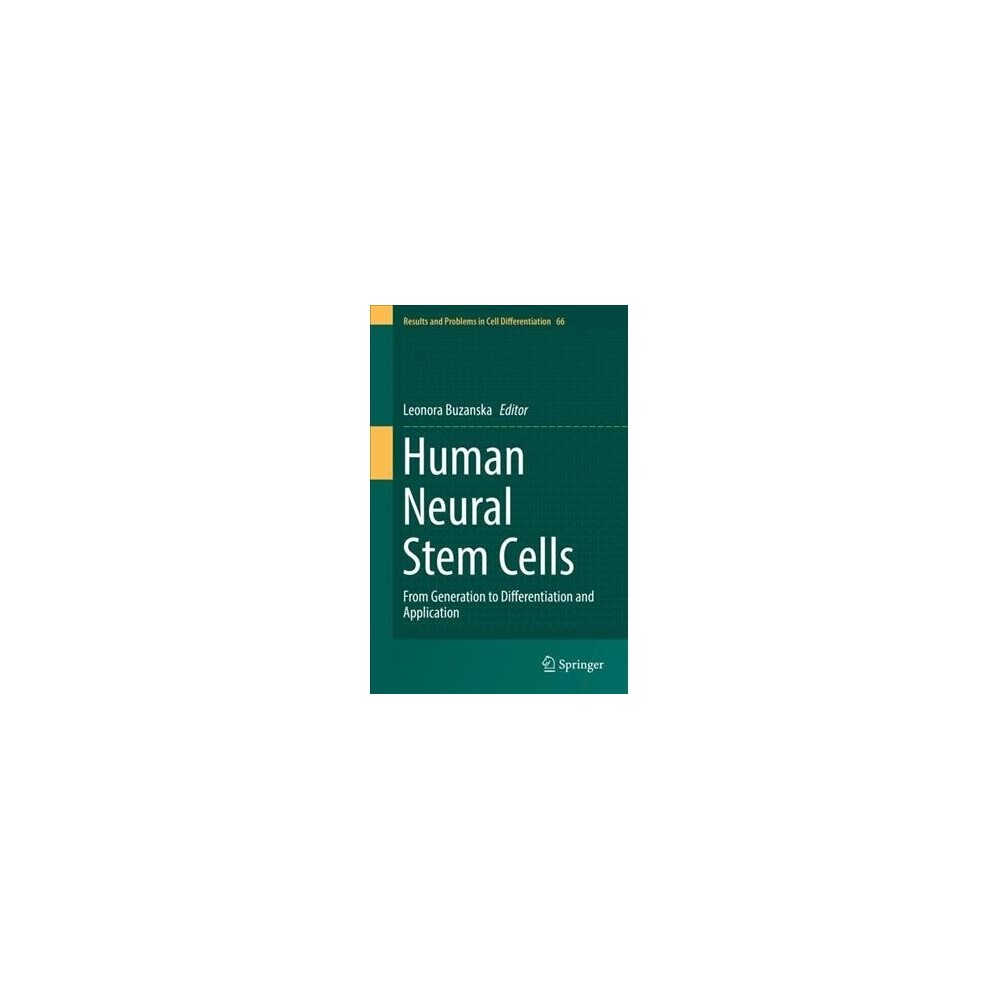 Human Neural Stem Cells : From Generation to Differentiation and Application - (Hardcover)