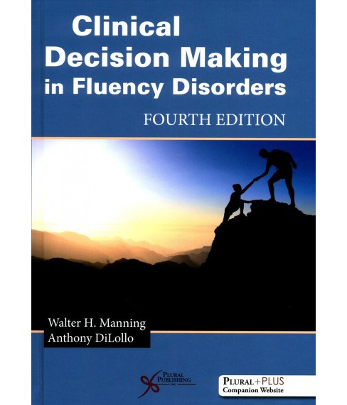 Clinical Decision Making in Fluency Disorders (Hardcover) (Ph.D. Walter H. Manning & Ph.D. Anthony - image 1 of 1
