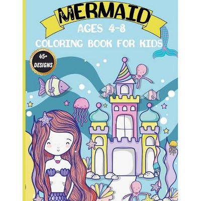 Mermaid coloring book for kids ages 4-8 - by  Harlow Welch (Paperback)