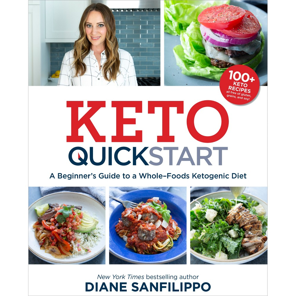 Keto Quick Start : A Beginner's Guide to a Whole-Foods Ketogenic Diet - by Diane Sanfilippo (Paperback)