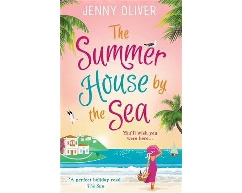 Summerhouse by the Sea -  by Jenny Oliver (Paperback) - image 1 of 1