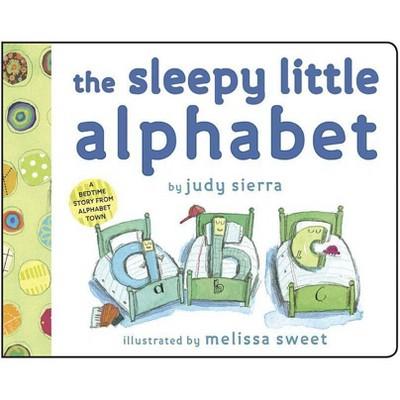 The Sleepy Little Alphabet - by Judy Sierra (Board Book)