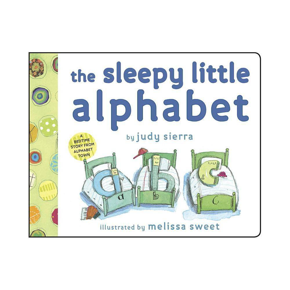 The Sleepy Little Alphabet By Judy Sierra Board Book