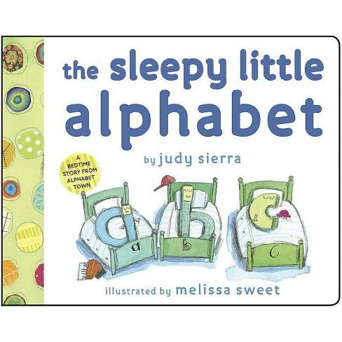 The Sleepy Little Alphabet - by  Judy Sierra (Board Book) - image 1 of 1