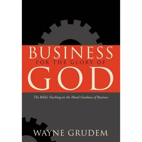 Business for the Glory of God - by  Wayne Grudem (Hardcover) - image 1 of 1